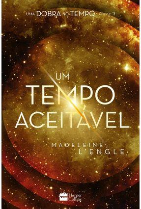 Um Tempo Aceitável - Madeleine L'Engle | Hoshan.org