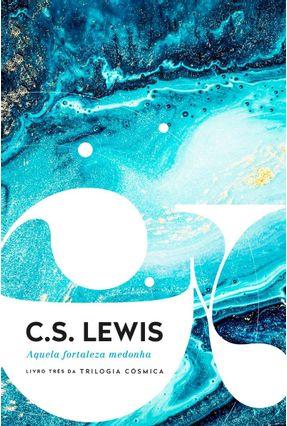 Aquela Fortaleza Medonha - C.S. Lewis pdf epub