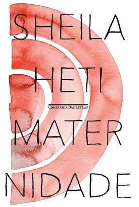 Maternidade - Um Romance - Heti,Sheila pdf epub