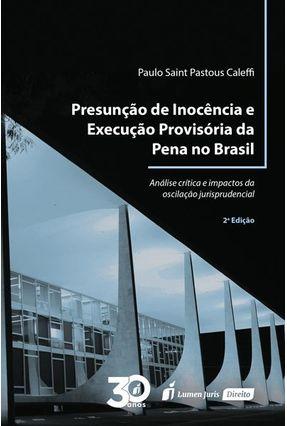 Presunção De Inocência E Execução Provisória Da Pena No Brasil - 2ª Ed. - Caleffi,Paulo Saint Pastous pdf epub