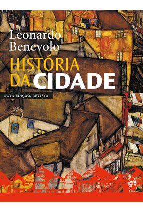 História da Cidade 7ª Ed. 2019 - Leonardo Benevolo | Hoshan.org