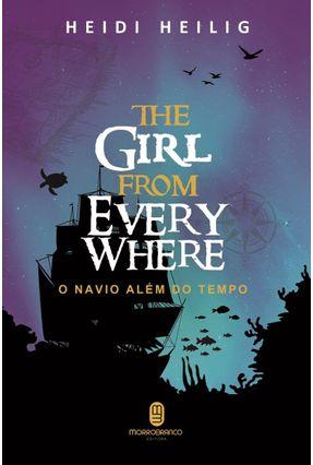 O Navio Além do Tempo - The Girl From Everywhere - Heilig,Heidi | Hoshan.org