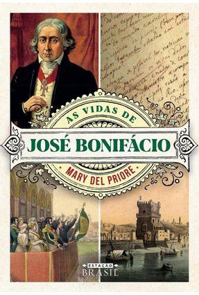 As Vidas De José Bonifácio - Del Priore,Mary pdf epub