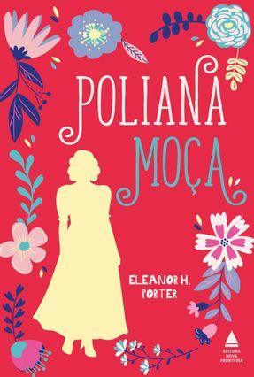 Poliana Moça - 24ª Ed. 2019 - Porter,Eleanor H. pdf epub