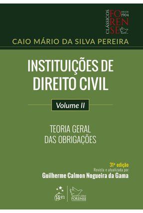 Instituições De Direito Civil - Vol. II - Teoria Geral Das Obrigações - 31ª Ed. 2019 - Pereira,Caio Mário da Silva   Hoshan.org