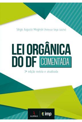 Lei Orgânica do Df - Comentada - 3ª Ed. 2019 - Gaúcho,Sérgio   Hoshan.org