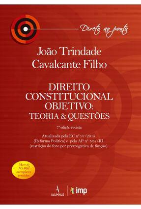 Direito Constitucional Objetivo - Teoria & Questões - Col. Direto Ao Ponto - 7ª Ed. 2019 - Cavalcante Filho,João Trindade   Tagrny.org