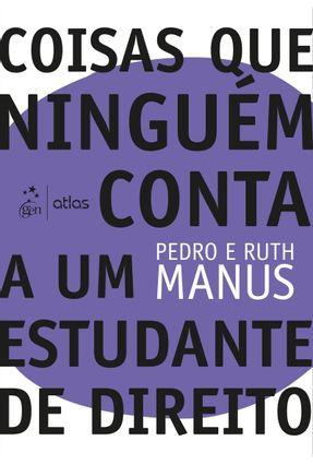 Coisas Que Ninguém Conta A Um Estudante De Direito - Manu,Pedro Paulos Manu,Ruth Olivier | Tagrny.org