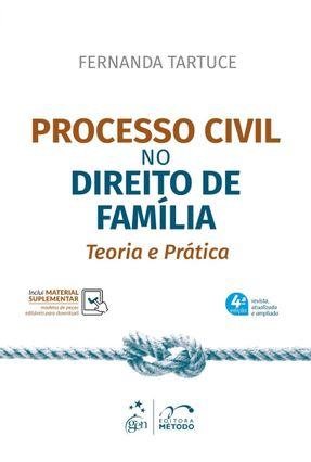 Processo Civil No Direito De Família - Teoria e Prática - 4ª Ed. 2019 - Tartuce,Fernanda | Tagrny.org