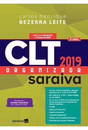 CLT Organizada Saraiva  - 6ª Ed. 2019 - Leite,Carlos Henrique Bezerra   Tagrny.org