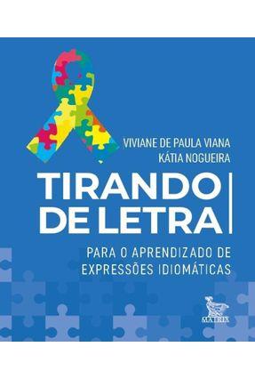 Tirando De Letra - Para O Aprendizado De Expressões Idiomáticas - de Paula Viana,Viviane Nogueira,Kátia   Hoshan.org