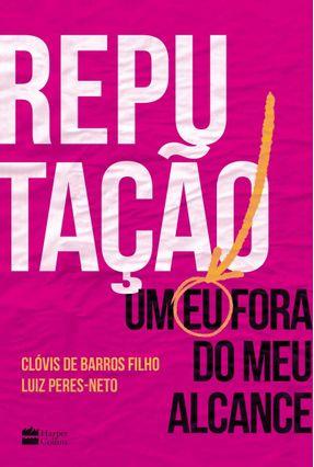 Reputação - Um Eu Fora do Meu Alcance - Barros Filho,Clóvis De Peres-Neto,Luiz pdf epub