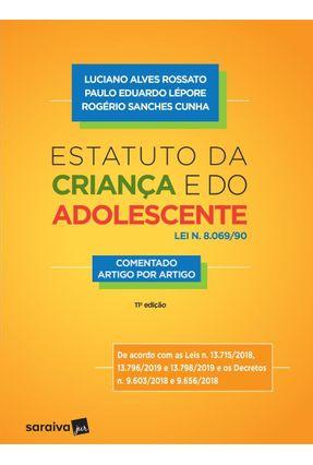 Estatuto da Criança e do Adolescente - Lei n. 8.069/90 - Comentado Artigo Por Artigo - 11ª Ed. 2019 - Luciano Alves Rossato Paulo Eduardo Lépore pdf epub