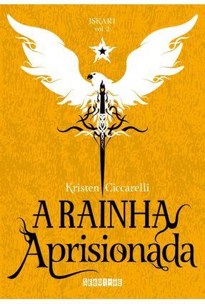 A Rainha Aprisionada - Iskari - Vol. 2 - Ciccarelli,Kristen | Hoshan.org