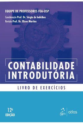 Contabilidade Introdutória - Livro De Exercícios - 12ª Ed. 2019 - Iudícibus,Sérgio de | Tagrny.org