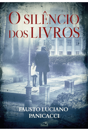 O Silêncio Dos Livros - Panicacci,Fausto Luciano pdf epub