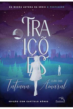 Traições - Livro Dois - Amaral,Tatiana | Tagrny.org