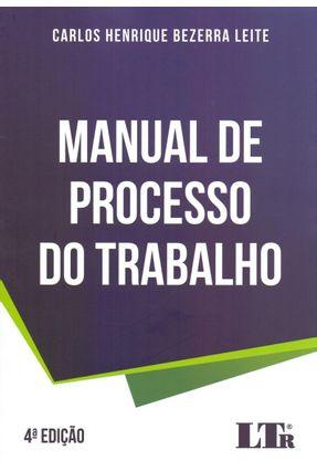 Manual De Processo do Trabalho - 4ª Ed. 2019 - Leite,Carlos Henrique Bezerra pdf epub