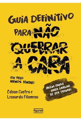 Guia Definitivo Para Não Quebrar A Cara - (Ou Pelo Menos Tentar) - Castro,Edson Filomeno,Leonardo pdf epub