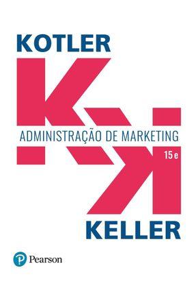Administração De Marketing - Kotler,Philip Keller,Kevin Lane | Tagrny.org