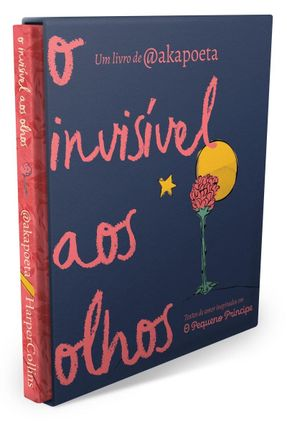 O Invisível Aos Olhos - Textos De Amor Inspirados Em O Pequeno Príncipe - Doederlein,João @akapoeta Saint-Exupéry,Antoine De pdf epub