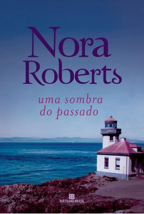 Uma Sombra Do Passado - Roberts,Nora | Tagrny.org