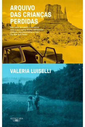 Arquivo Das Crianças Perdidas - Luiselli,Valeria | Hoshan.org