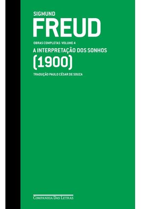 Freud (1900) A Interpretação Dos Sonhos - Obras Completas Volume 4 - Freud,Sigmund | Tagrny.org