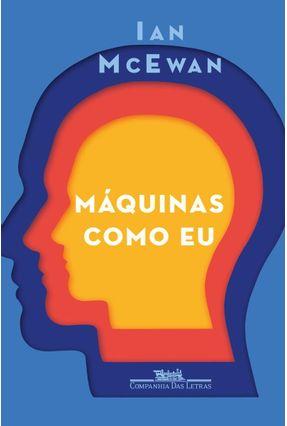 Máquinas Como Eu: e Gente Como Vocês - Mcewan,Ian pdf epub