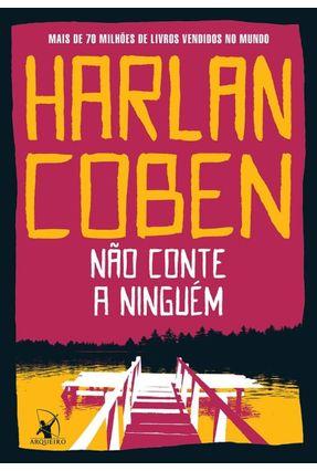Não Conte A Ninguém - Coben,Harlan | Tagrny.org