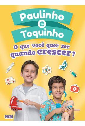 O Que Você Quer Ser Quando Crescer? - Toquinho E Paulinho | Tagrny.org