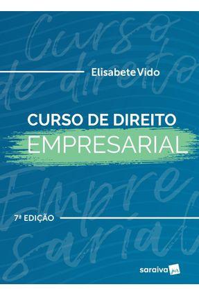 Curso De Direito Empresarial - 7ª Ed. 2019 - Vido,Elisabete   Hoshan.org
