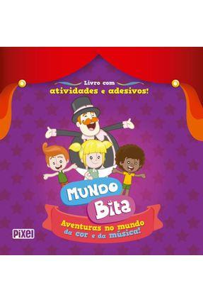 Mundo Bita - Aventuras No Mundo Da Cor E Da Música! - Equipe Coquetel pdf epub