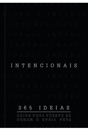 Intencionais - 365 Ideias Para Virar O Mundo De Cabeça Para Baixo - Hummel,Beatriz Condo,Vinicius Bomfim,Julia pdf epub