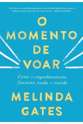 O Momento De Voar - Gates,Melinda | Tagrny.org