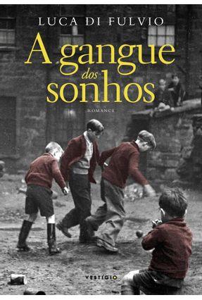 A Gangue Dos Sonhos - Di Fulvio,Luca | Tagrny.org