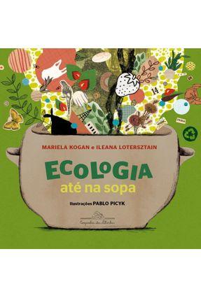 Ecologia Até Na Sopa - Lotersztain,Ileana Kogan,Mariela | Hoshan.org