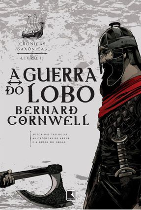 Crônicas Saxônicas - A Guerra do Lobo - Livro 11 - Cornwell,Bernard | Hoshan.org