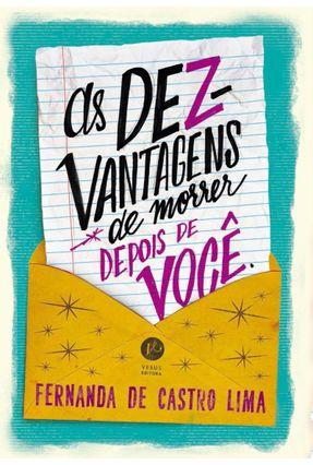 As Dezvantagens De Morrer Depois De Você - Lima,Fernanda De Castro | Tagrny.org