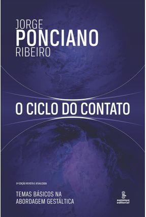 O Ciclo Do Contato - Temas Básicos Na Abordagem Gestáltica - Ribeiro,Jorge Ponciano | Hoshan.org