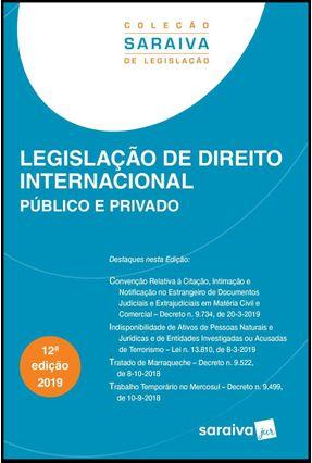 Legislação De Direito Internacional - Público e Privado - Col. Saraiva De Legislação - 12ª Ed. 2019 - Editora Saraiva | Hoshan.org