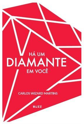 Há Um Diamante Em Você - Martins,Carlos Wizard | Tagrny.org