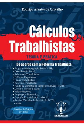 Cálculos Trabalhistas - Teoria e Prática - Rodrigo Arantes de Carvalho pdf epub