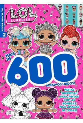 L.O.L Surprise - Colorir e Brincar Com Mais De 600 Adesivos - On Line Editora | Hoshan.org