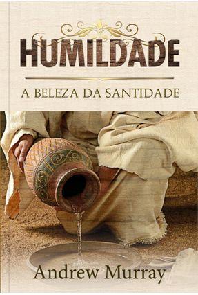 Humildade - A Beleza da Santidade - Murray,Andrew pdf epub