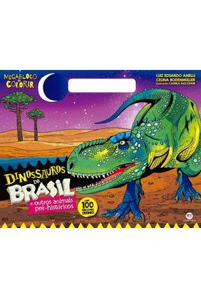 Dinossauros do Brasil - e Outros Animais Pré-Históricos - Anelli,Luiz   Nisrs.org