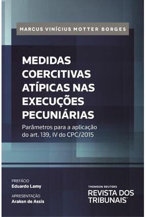 Medidas Coercitivas Atípicas Nas Execuções Pecuniárias - Vinícius Motter Borges,Marcus   Tagrny.org