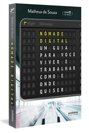 Nômade Digital: Um Guia Para Você Viver E Trabalhar Como E Onde Quiser - Souza,Matheus De | Hoshan.org