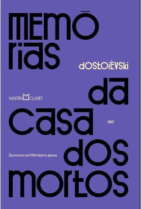 Memórias da Casa Dos Mortos - Dostoiévski,Fiódor | Hoshan.org