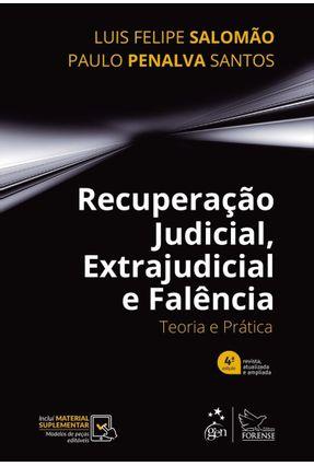 Recuperação Judicial, Extrajudicial e Falência - Teoria e Prática - 4ª Ed. 2019 - Santos,Paulo Penalva Salomao,Luis Felipe | Nisrs.org